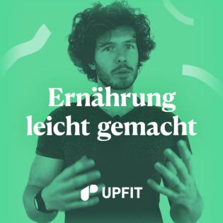 Upfit - Ernährung leicht gemacht   Podcast über gesunde Ernährung, Abnehmen, Motivation & Gesundheit