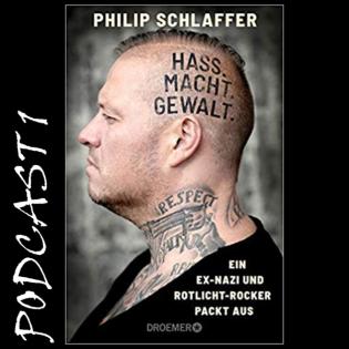 Einstieg Rechtsextremismus - Ex Rechte Rotlicht Rocker - Philip Schlaffer