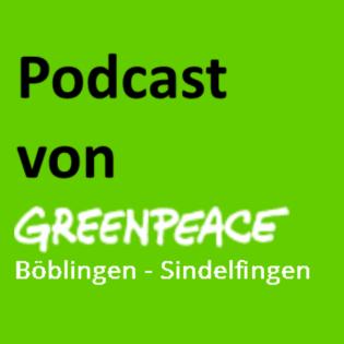Podcast von Greenpeace Böblingen - Sindelfingen