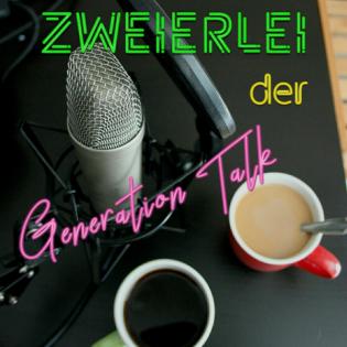Zweierlei - der Generation Talk