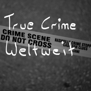 True Crime Weltweit
