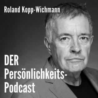 DER Persönlichkeits-Podcast von Roland Kopp-Wichmann   Persönlichkeitsseminare u. Coaching  