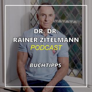 Dr. Dr. Rainer Zitelmann: Buchtipps