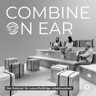 combine on ear – Der Podcast für zukunftsfähige Gebäude-, Büro- und Arbeitswelten.