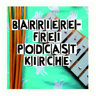 Barrierefrei Podcast Kirche
