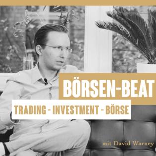 Börsen-Beat - Trading und Börse geht ins Ohr und bleibt im Portemonnaie | David Warney