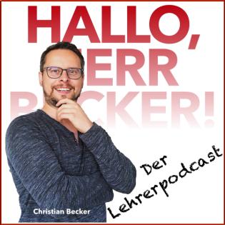 Hallo, Herr Becker! - Wahrhaftiges zwischen Lehrerpult und Kopierraum