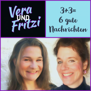 3 + 3 = 6 gute Nachrichten mit Vera und Fritzi