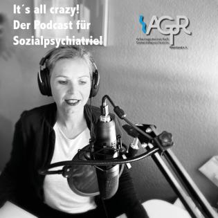 It´s all crazy - Podcast Sozialpsychiatrie