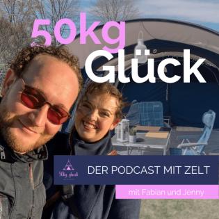 50kg Glück - Der Podcast mit Zelt