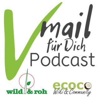 Vmail für Dich | Vegan, essbare Wildpflanzen, Reisen, gesunde Ernährung, Wildkräuter, Rohkost, Nachhaltigkeit