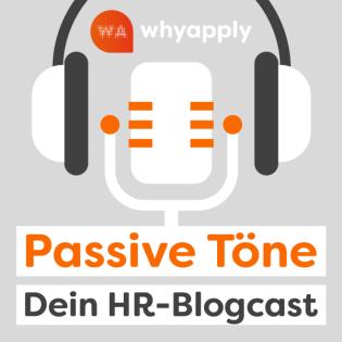 Passive Töne– DeinHR-Blogcast