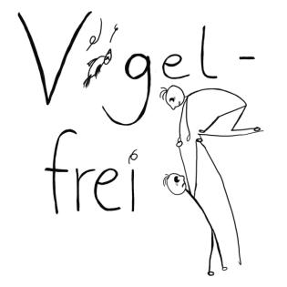 Vogelfrei - Der Podcast ohne Rücksicht auf Gefühle