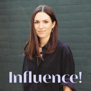 Influence! Der Podcast für Influencer Marketing