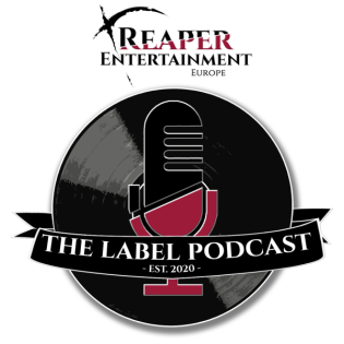 REAPER ENTERTAINMENT - The Label Podcast