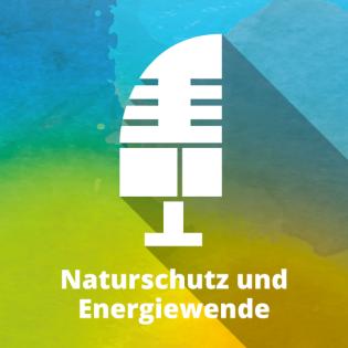 Naturschutz und Energiewende - der KNE-Podcast