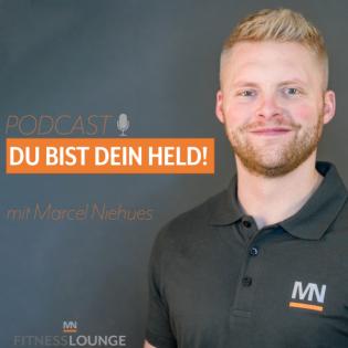 Du bist Dein Held! Der Podcast mit Marcel Niehues für mehr Selbstverantwortung