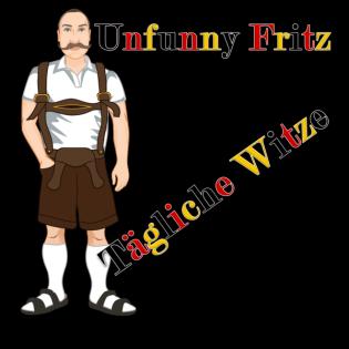 Der schlechte Witze Podcast mit Unfunny Fritz