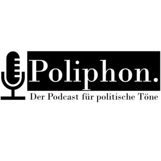 Poliphon - Der Podcast für politische Töne