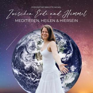 Zwischen Erde und Himmel - meditieren, heilen und hiersein