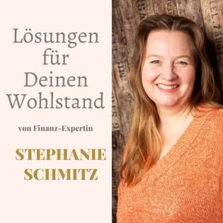 Lösungen für Deinen Wohlstand von Finanz-Expertin Stephanie Schmitz