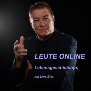 Leute Online - Lebens-Geschichte(n) mit Uwe Bier