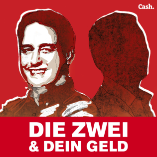 Cash. Podcast – Die Zwei & Dein Geld