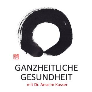Ganzheitliche Gesundheit mit Dr. Anselm Kusser