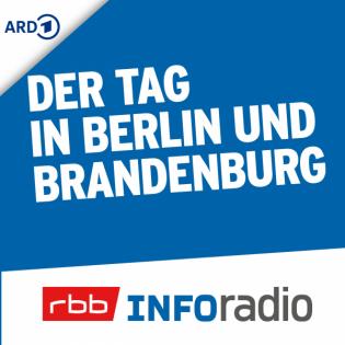 Der Tag in Berlin und Brandenburg | Inforadio