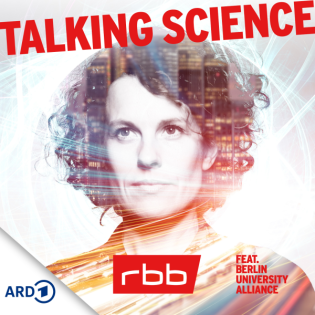 Talking Science - Wenn Wissenschaft auf Gesellschaft trifft | rbb
