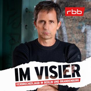 Im Visier – Verbrecherjagd in Berlin und Brandenburg | rbb24