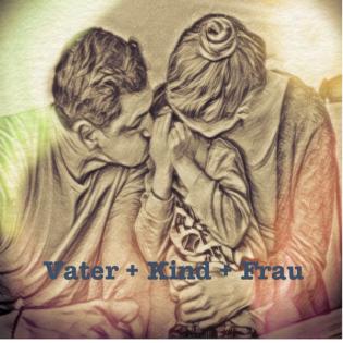 Vater + Kind + Frau