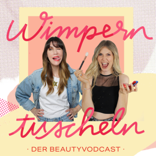 Wimperntuscheln – Der BeautyVodcast