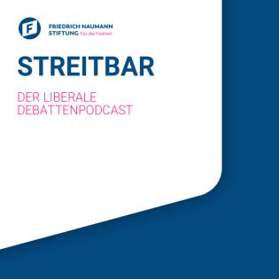 Streitbar –Der liberale Debattenpodcast der Friedrich-Naumann-Stiftung
