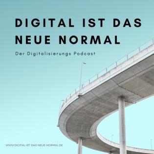 Digital ist das Neue Normal - Der Digitalisierungspodcast
