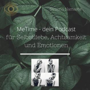 MeTime - Dein Podcast für Selbstliebe, Achtsamkeit und Emotionen