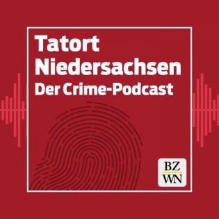 Tatort Niedersachsen - der Crime-Podcast der Braunschweiger Zeitung