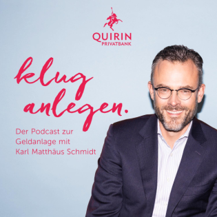 Klug anlegen - Der Podcast zur Geldanlage mit Karl Matthäus Schmidt.