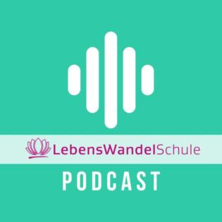 LebensWandelSchule Podcast mit Dr. Ruediger Dahlke