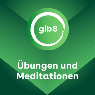 gib 8 | Geführte Meditationen und Achtsamkeit