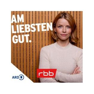 Am liebsten GUT | Der Podcast für die Seele | rbb