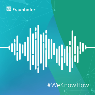 Fraunhofer-Podcast: Forschung erleben – Zukunft hören