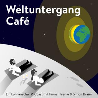 Weltuntergang Café — Der kulinarische Podcast für Genießer