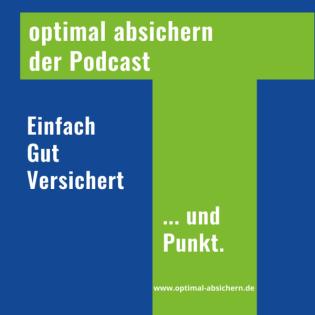 Einfach.Gut.Versichert - und Punkt! Der Versicherungs-Podcast von optimal absichern