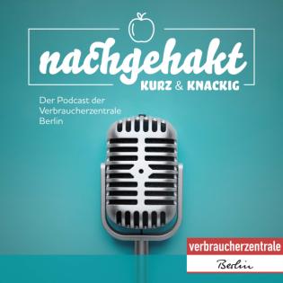 Nachgehakt - Der Podcast der Verbraucherzentrale Berlin