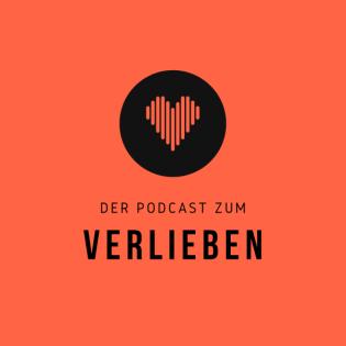 Der Podcast zum Verlieben