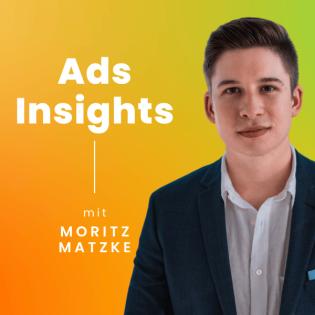 Ads Insights | Social Media Marketing & E-Commerce Podcast für Online Shops mit Moritz Matzke