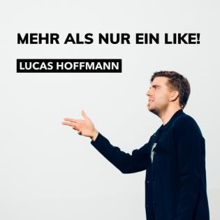 MEHR ALS NUR EIN LIKE! mit Lucas Hoffmann
