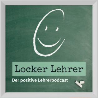 Locker Lehrer! Der positive Lehrerpodcast
