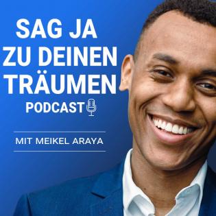 Sag Ja zu deinen Träumen mit Meikel Araya